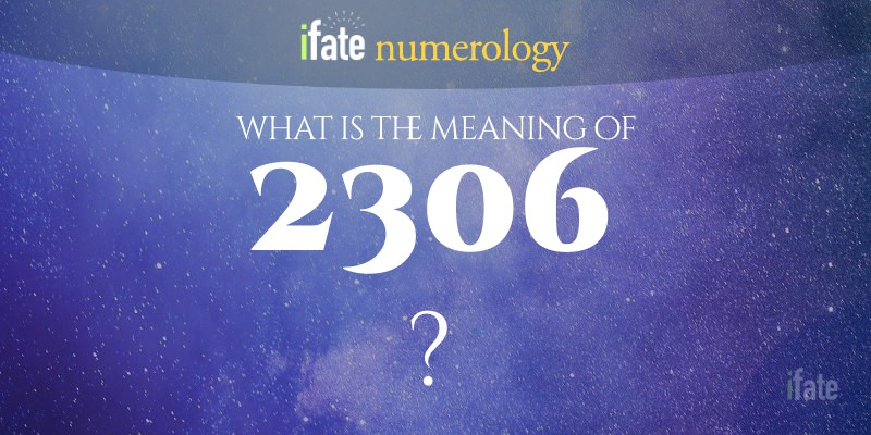 the number 2306 meaning