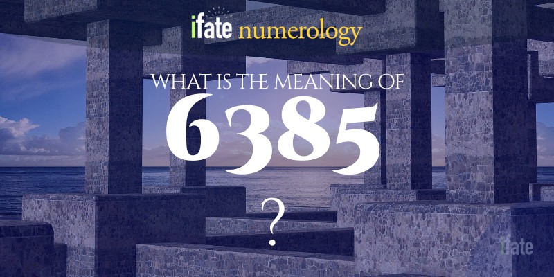 the number 6385 meaning