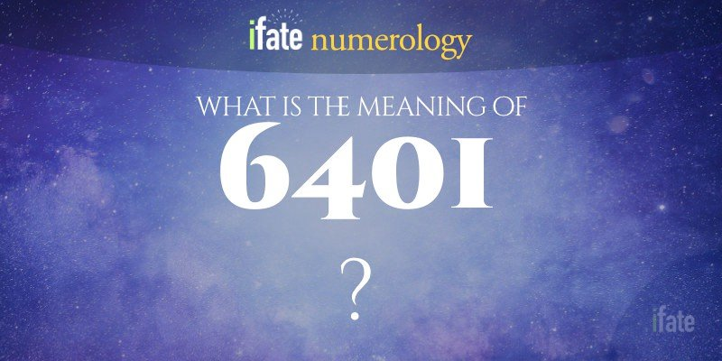the number 6401 meaning