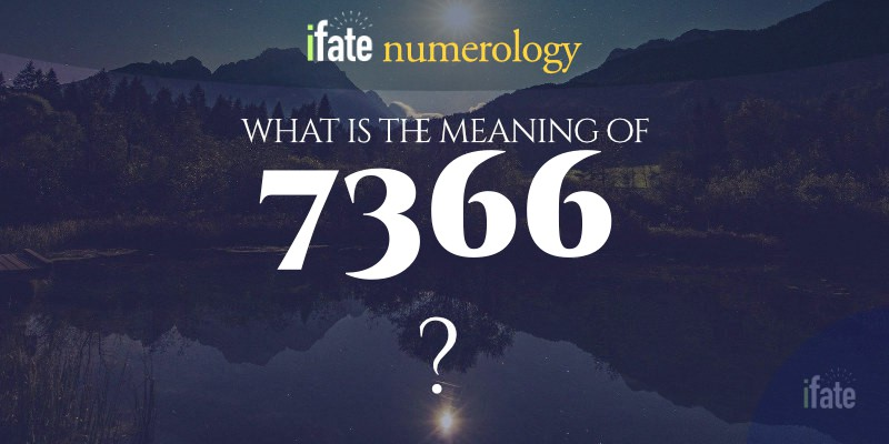 the number 7366 meaning