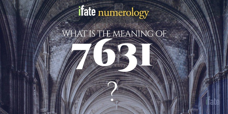 the number 7631 meaning