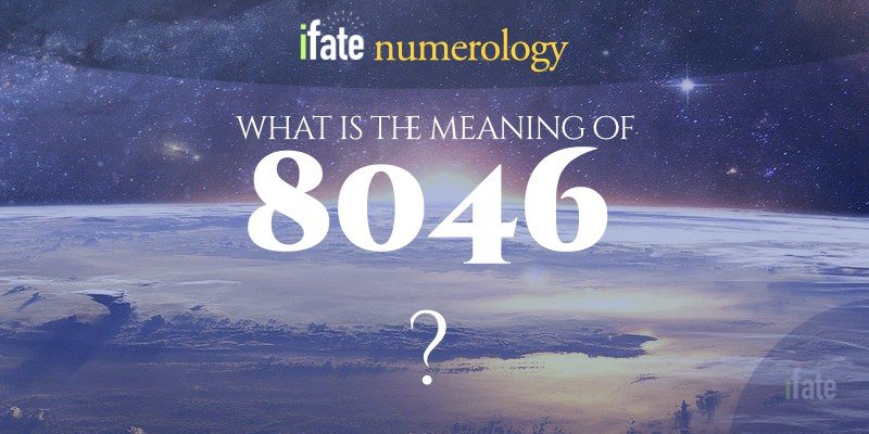 the number 8046 meaning