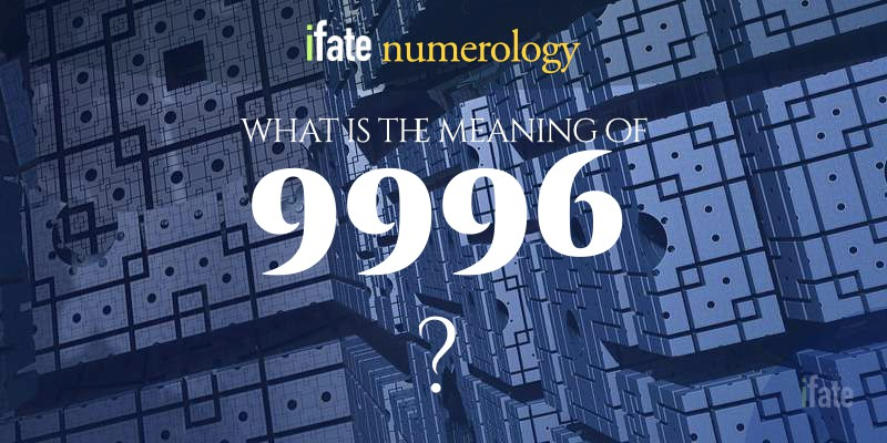 the number 9996 meaning
